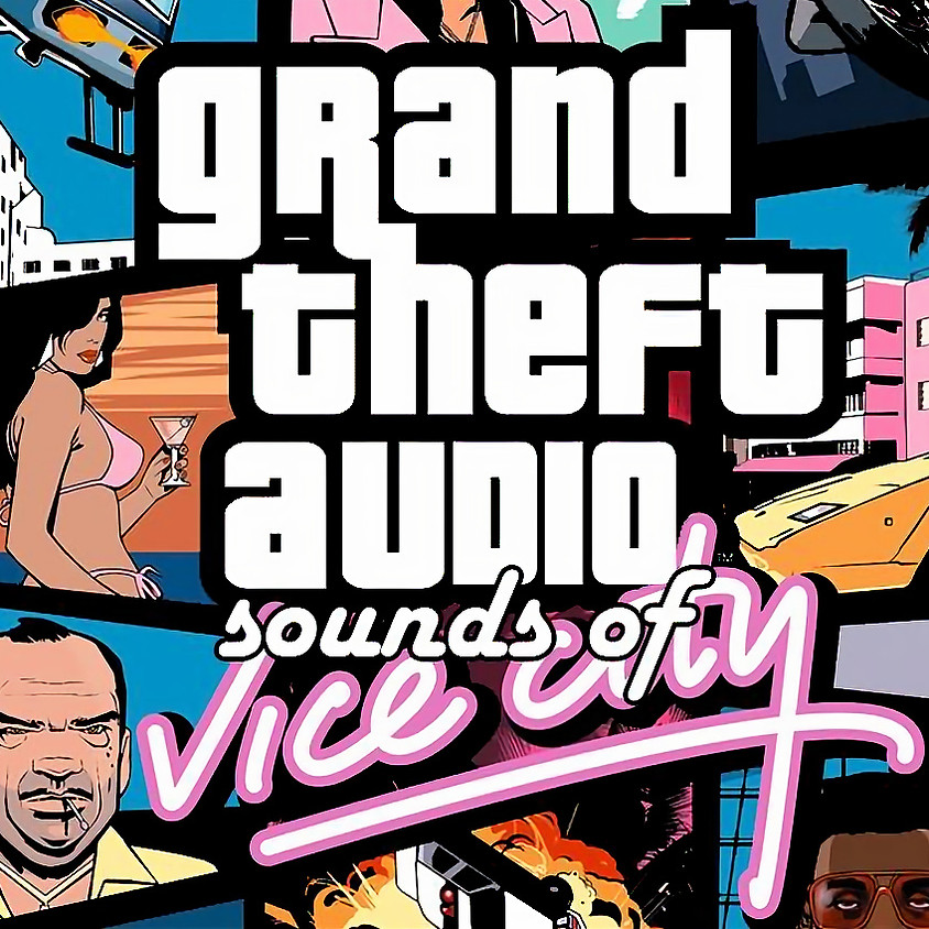 Grand Theft Audio- Sounds of Vice City
