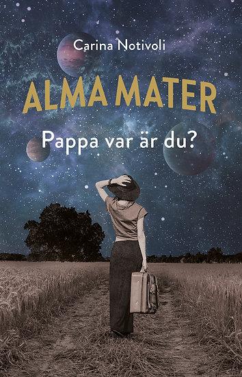"""Alma Mater """"Pappa var är du"""""""