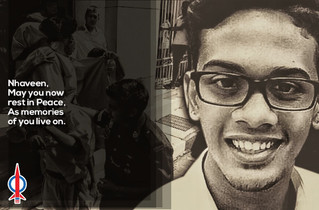Nhaveen, may you now rest in peace, as memories of you live on.