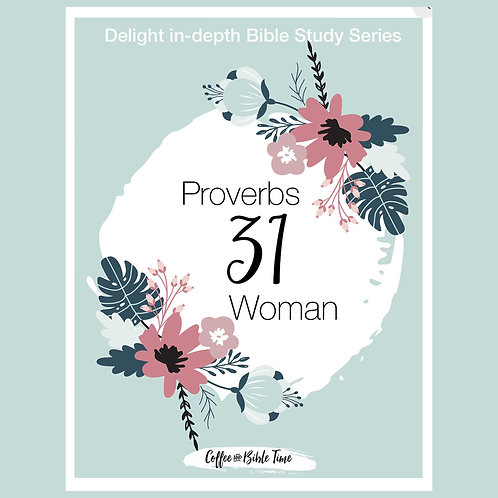 Proverbs 31 Woman In-Depth Bible Study Guide Printable