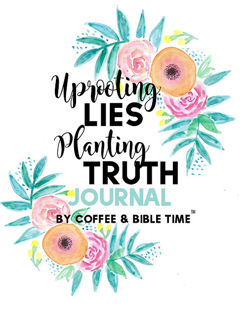 Uprooting Lies Planting Truth Journal Printable