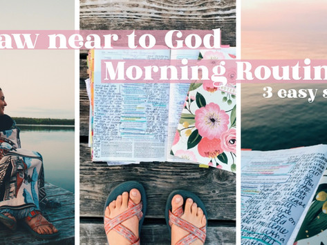 3 Hour Draw Near To God Quiet Time Routine (3 Simple Steps)