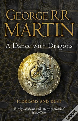Dance with Dragons I: Dreams and Dust