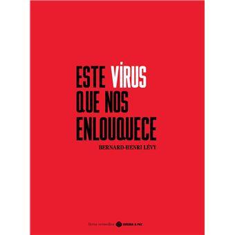 Este Vírus Que Nos Enlouquece