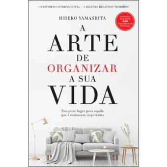 A Arte de Organizar a Sua Vida