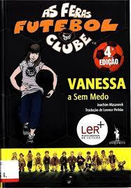 As Feras Futebol Clube: Vanessa a Sem Medo