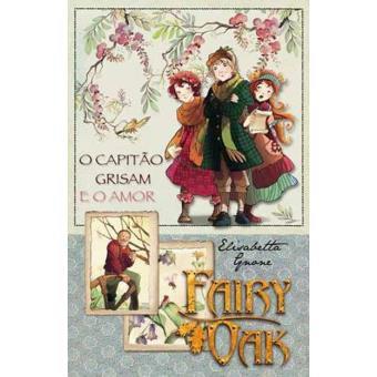 """Fairy Oak: O Capitão Grisam e o Amor"""""""