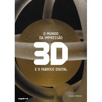 O Mundo da Impressão 3D e o Fabrico Digital