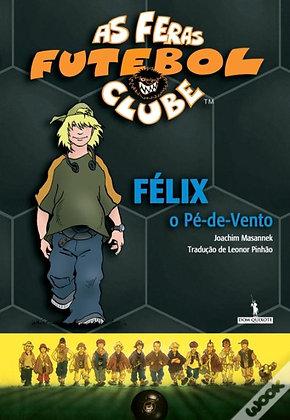 As Feras Futebol Clube: Félix o Pé-de-Vento