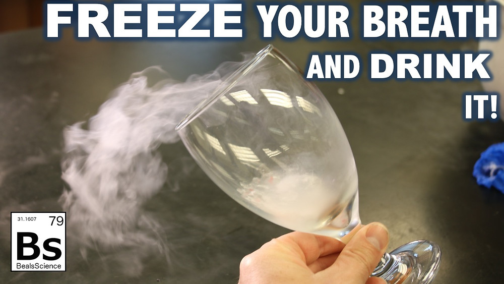 Learn the science of freezing your breath with liquid nitrogen