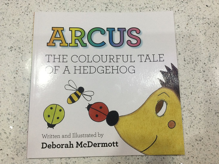 Arcus The Colourful Tale of a Hedgehog Picture Book