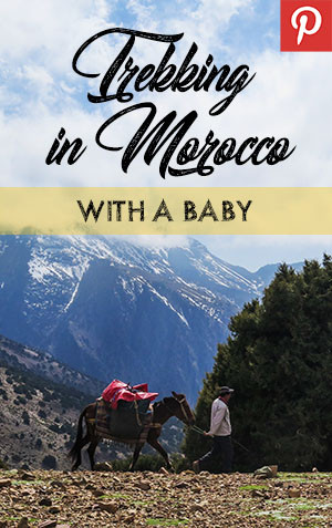 Pinterest Pin for trekking in Morocco with a baby