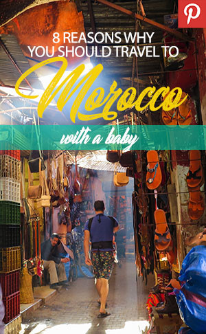 Pinterest pin for 8 reasons to travel to Morocco with. baby