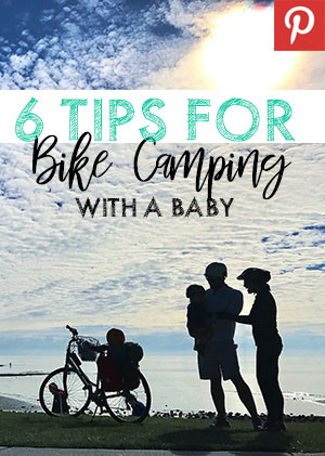 Pinterest pin for tips for bike camping with a baby