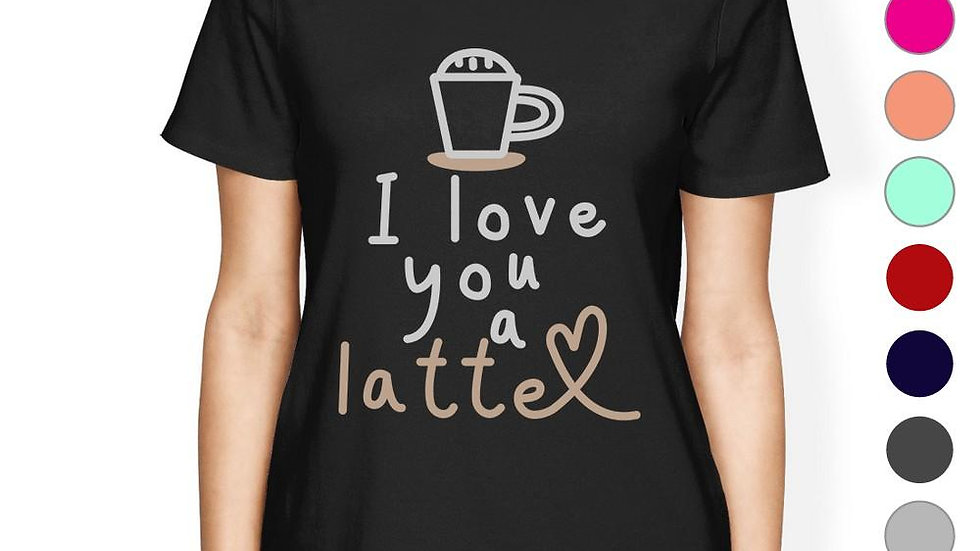 Love a Latte Womens Cotton Made Round Neck Coffee Lovers T-Shirt