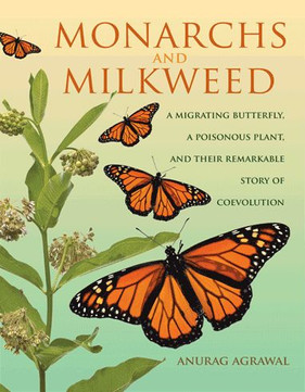 Thoughts on Anurag Agrawal's new book, Monarchs and Milkweed
