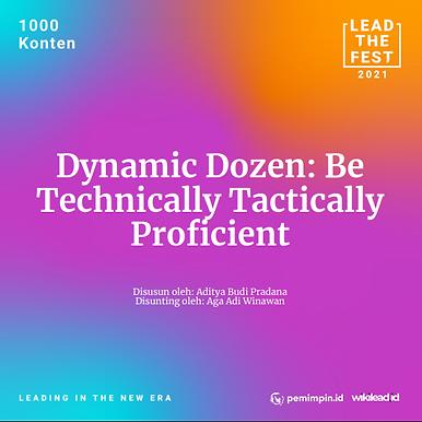 Dynamic Dozen: Be  Technically Tactically  Proficient