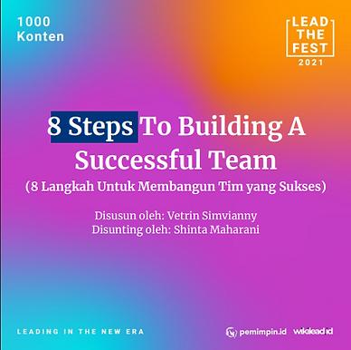 8 Steps To Building A Successful Team (8 Langkah Untuk Membangun Tim yang Sukses)
