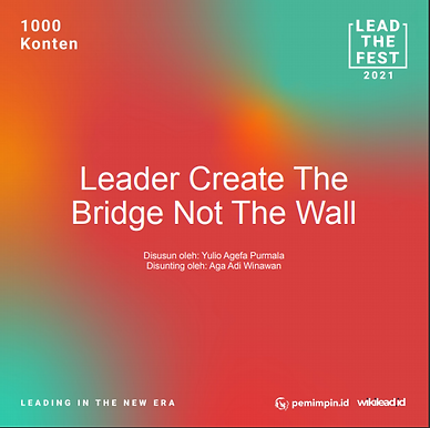 Leader Create The  Bridge Not The Wall