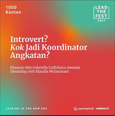 Introvert?  Kok Jadi Koordinator  Angkatan?
