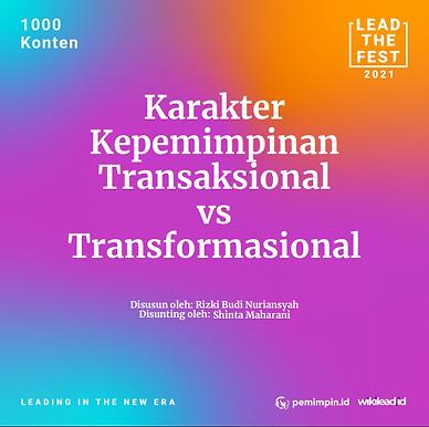 Karakter  Kepemimpinan Transaksional  vs  Transformasional