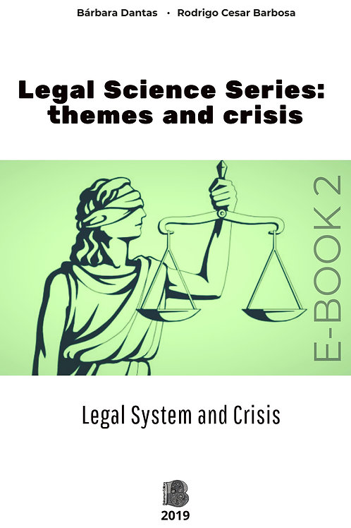 Legal Science Series: themes and crisis - E-BOOK 2, Legal System and Crisis