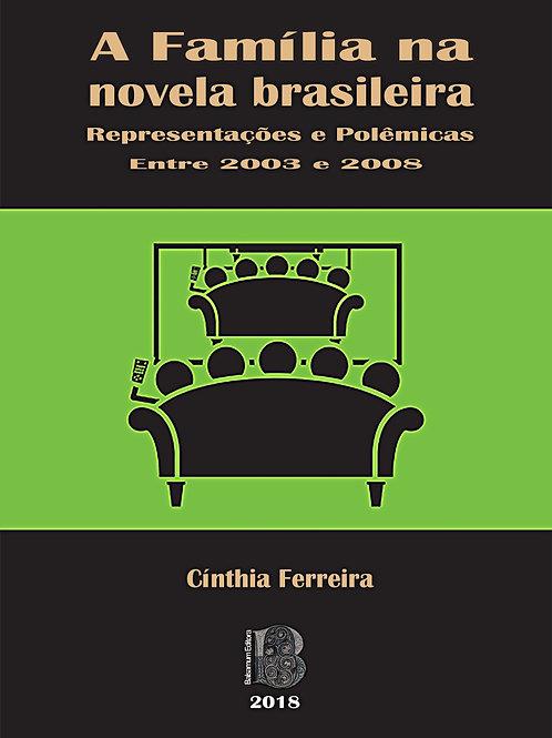 A FAMÍLIA NA TELENOVELA BRASILEIRA Representações e Polêmicas entre 2003 e 2008