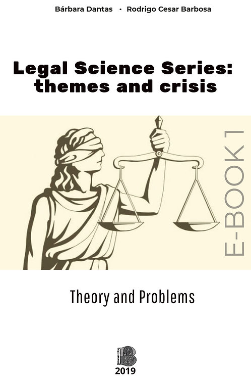 Legal Science Series: themes and crisis - E-BOOK 1 Theory and problems