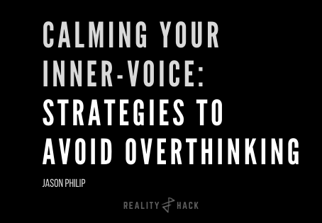 Calming Your Inner-Voice: Strategies to Avoid Overthinking