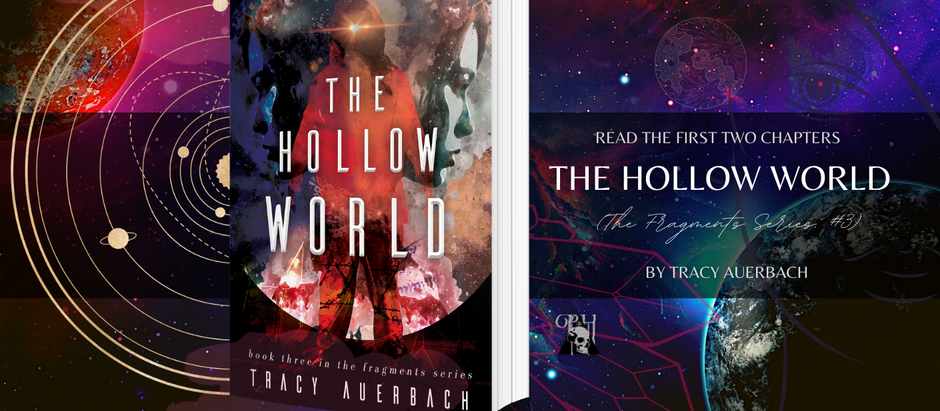 READ THE FIRST TWO CHAPTERS: The Hollow World (The Fragments Series, #3) by Tracy Auerbach