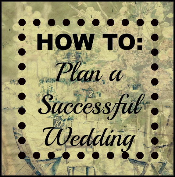 HOW TO: Plan a successful wedding