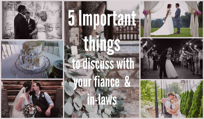 5 IMPORTANT things to talk about with your fiance & in-laws