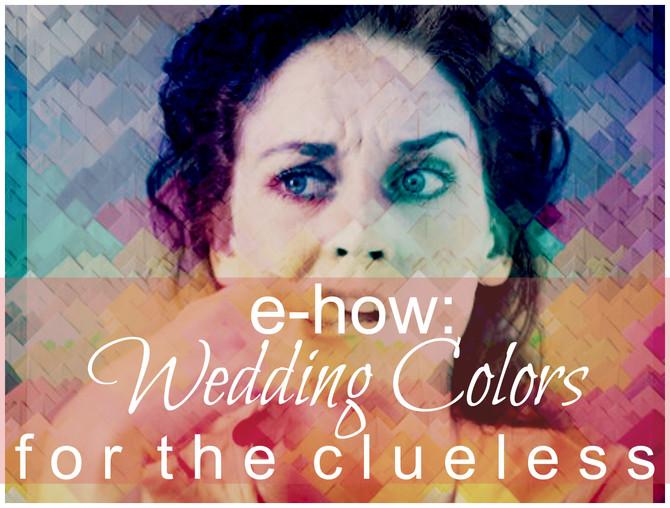 E-HOW- Wedding colors for the clueless