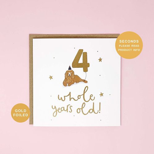 Four Whole Years Old Seconds Sale Birthday Greeting Card by Abbie Imagine