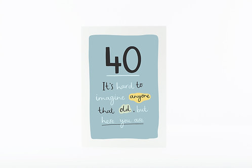 Funny 40th Birthday Card by Abbie Imagine