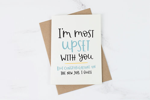Most Upset With You Leaving Card