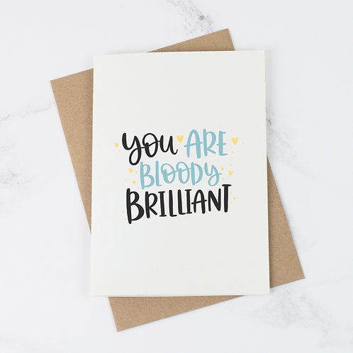 You are Bloody Brilliant Card