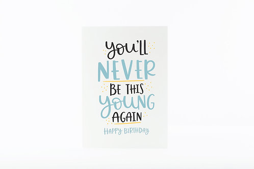 Never Be This Young Birthday Card