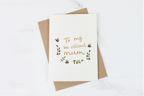 Bee-rilliant Mum Greeting Card