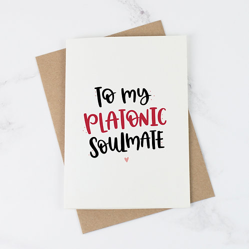 To My Platonic Soulmate Friend Card