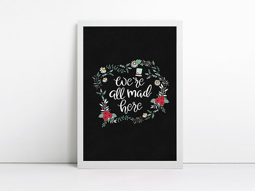 We're All Mad Here - Alice in Wonderland Print