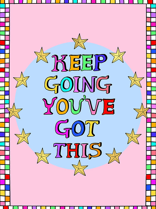Keep Going You've Got This