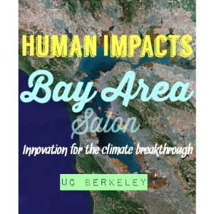 Human Impacts Bay Area: Innovation for Climate Breakthrough