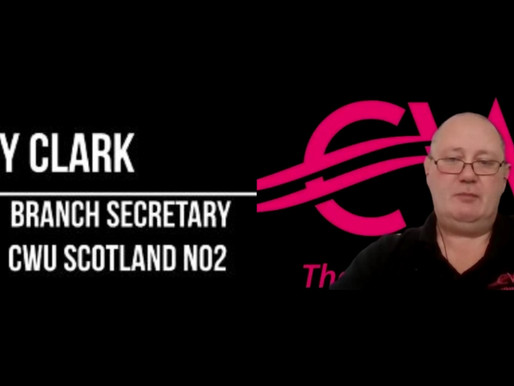 Video:🎥 🎬 Gary Clark the CWU Scotland No2 Branch Secretary statement