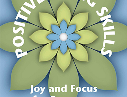 Positive Living Skills. Joy and focus for everyone
