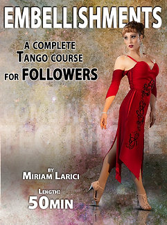 """EMBELLISHMENTS""""  (Downloadable Tango Course for followers)"""