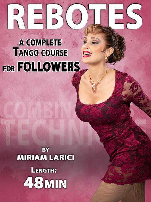 """REBOTES""  (Downloadable Tango Course for followers)"