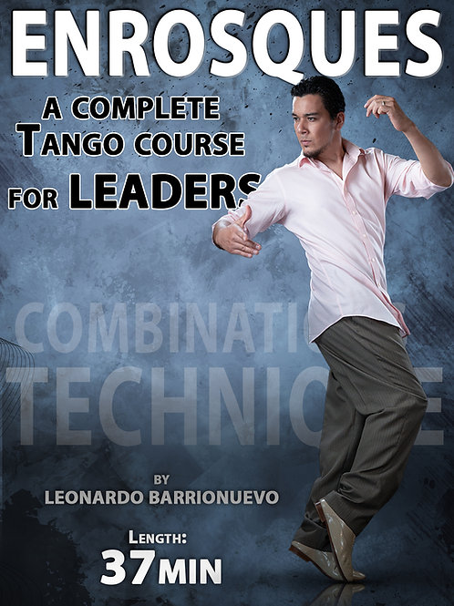 """ENROSQUES""  (Downloadable Tango Course for leaders)"