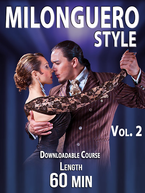 MILONGUERO STYLE  Vol. 2  (Downloadable Tango Course for Couples)