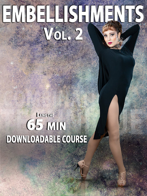 "EMBELLISHMENTS Vol. 2""  (Downloadable Tango Course for followers)"